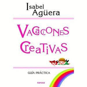 VACACIONES CREATIVAS. GUA PRACTICA