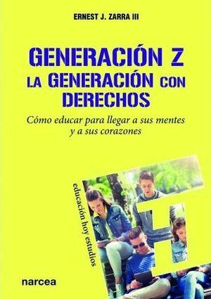 GENERACION Z LA GENERACION CON DERECHOS