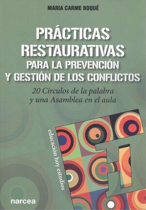 PRACTICAS RESTAURATIVAS PARA LA PREVENCION Y GESTION DE LOS CONFL
