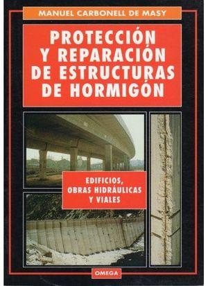 PROTECCION Y REPARACION DE ESTRUCTURAS DE HORMIGON