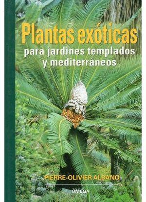 PLANTAS EXOTICAS PARA JARDINES TEMPLADOS Y MEDITERRANEOS