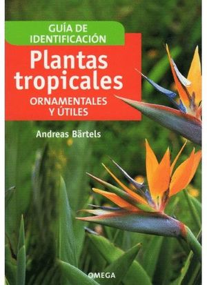 GUIA IDENTIFICACION PLANTAS TROPICALES ORNAMENTALES Y UTILES