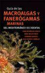 GUIA DE LAS MACROALGAS Y FANEROGAMAS MARINAS DEL MEDITERRANEO OCCIDENTAL