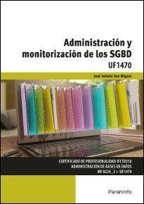 ADMINISTRACIÓN Y MONITORIZACIÓN DE LOS SGBD UF1470