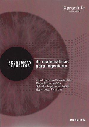 PROBLEMAS RESUELTOS DE MATEMÁTICAS PARA INGENIERIA