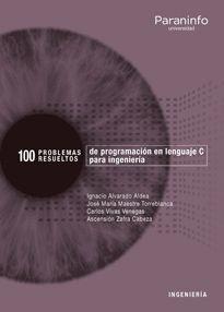 100 PROBLEMAS RESUELTOS DE PROGRAMACIÓN EN LENGUAJE C PARA INGENIERIA