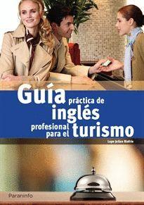 GUÍA PRACTICA DE INGLÉ�S PROFESIONAL PARA EL TURISMO