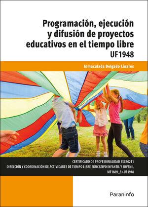 PROGRAMACION, EJECUCION Y DIFUSION DE PROYECTOS EDUCATIVOS EN EL
