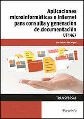 APLICACIONES MICROINFORMATICAS E INTERNET PARA CONSULTA Y GENERACIÓN DE DOCUMENTACIÓN UF1467