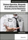 SISTEMA OPERATIVO, BÚSQUEDA DE LA INFORMACION: INTERNET/INTRANET Y CORREO ELECTRÓNICO UF0319