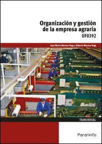 ORGANIZACIÓN Y GESTIÓN DE LA EMPRESA AGRARIA UF0392