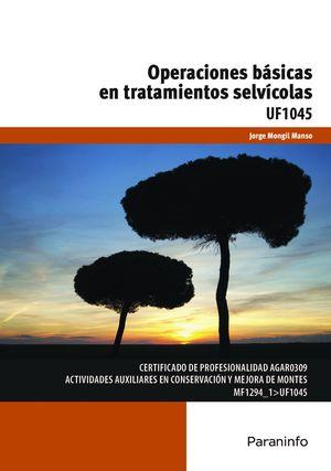 OPERACIONES BÁSICAS EN TRATAMIENTOS SELVÍCOLAS UF1045