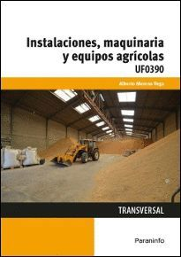 INSTALACIONES, MAQUINARIA Y EQUIPOS AGRÍCOLAS UF0390