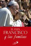PAPA FRANCISCO Y LAS FAMILIAS, EL