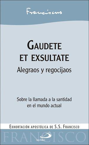 GAUDETE ET EXSULTATE. ALEGRAOS Y REGOCIJAOS