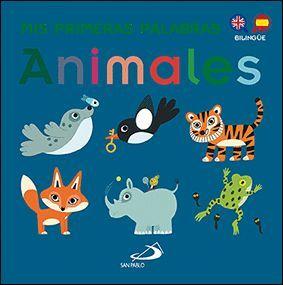 ANIMALES. MIS PRIMERAS PALABRAS ( BILINGUE )