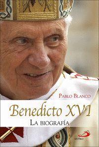BENEDICTO XVI. LA BIOGRAFÍA