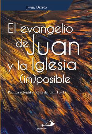 EL EVANGELIO DE JUAN Y LA IGLESIA (IM)POSIBLE