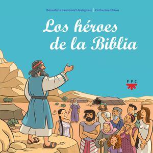 LOS HEROES DE LA BIBLIA