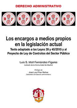 LOS ENCARGOS A MEDIOS PROPIOS EN LA LEGISLACIÓN ACTUAL