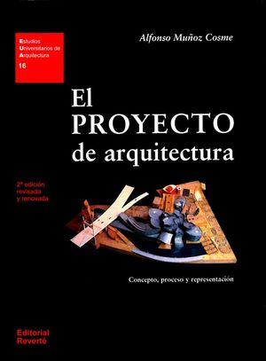 PROYECTO DE ARQUITECTURA, EL. CONCEPTO, PROCESO Y REPRESENTACION