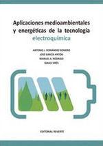 APLICACIONES MEDIOAMBIENTALES Y ENERGETICAS DE LA TECNOLOGIA ELECTROQUÍMICA