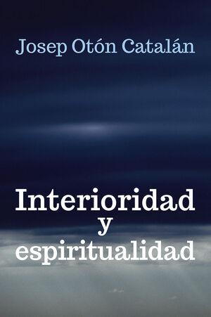 INTERIORIDAD Y ESPIRITUALIDAD
