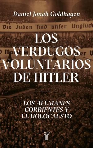 LOS VERDUGOS VOLUNTARIOS DE HITLER