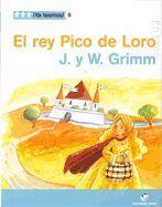 ¡YA LEEMOS! 09 - EL REY PICO DE LORO - HNOS. GRIMM