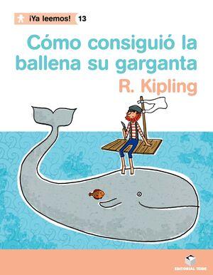 ¡YA LEEMOS! 013 - CÓMO CONSIGUIÓ LA BALLENA SU GARGANTA -R. KIPLING-