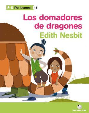 ¡YA LEEMOS! 015 - LOS DOMADORES DE DRAGONES -EDITH NESBIT-