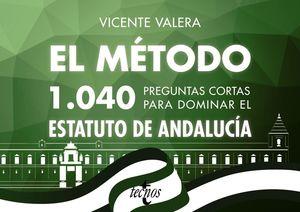EL MÉTODO. 1040 PREGUNTAS CORTAS PARA DOMINAR EL ESTATUTO DE ANDALUCÍA
