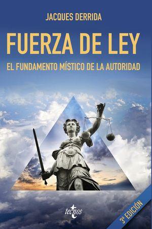 FUERZA DE LEY. EL FUNDAMENTO MISTICO DE LA AUTORIDAD