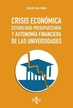 CRISIS ECONÓMICA, ESTABILIDAD PRESUPUESTARIA Y AUTONOMÍA FINANCIERA DE LAS UNIVERSIDADES