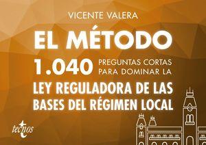 EL M�TODO 1040 PREGUNTAS CORTAS PARA DOMINAR LA LEY REGULADORA DE LAS BASES DE R�GIMEN LOCAL