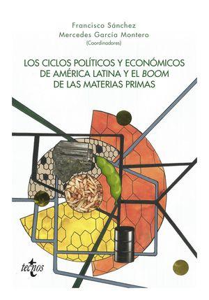 LOS CICLOS POLÍTICOS Y ECONÓMICOS DE AMÉRICA LATINA Y EL BOOM DE LAS MATERIAS PRIMAS