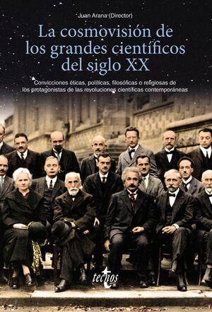 LA COSMOVISIÓN DE LOS GRANDES CIENTÍFICOS DEL SIGLO XX