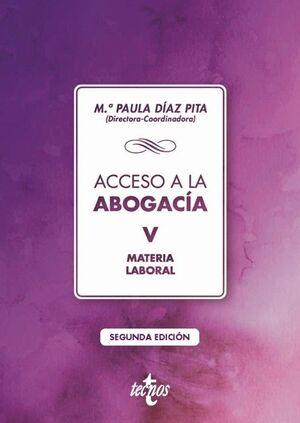 ACCESO A LA ABOGACÍA VOLUMEN V. MATERIA LABORAL