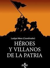 HEROES Y VILLANOS DE LA PATRIA