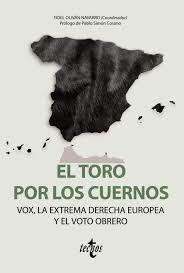 EL TORO POR LOS CUERNOS. VOX LA EXTREMA DERECHA EUROPEA Y EL VOTO OBRERO