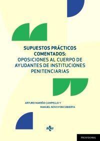 SUPUESTOS PRÁCTICOS COMENTADOS. OPOSICIONES AL CUERPO DE AYUDANTES INSTITUCIONES PENITENCIARIAS