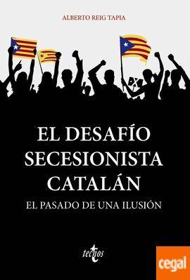 EL DESAFIO SECESIONISTA CATALÁN