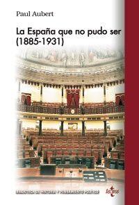 LA ESPAÑA QUE PUDO SER (1885-1931)