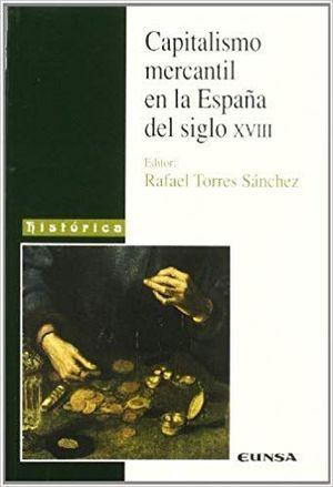 CAPITALISMO MERCANTIL EN LA ESPAÑA DEL SIGLO XVIII