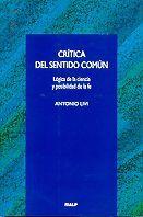 CRITICA DEL SENTIDO COMUN. LOGICA DE LA CIENCIA Y POSIBILIDAD DE
