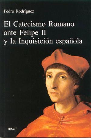 CATECISMO ROMANO ANTE FELIPE II Y LA INQUISICION ESPAÑOLA