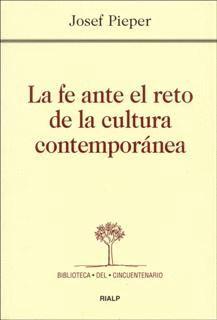 FE ANTE EL RETO DE LA CULTURA CONTEMPORANEA, LA