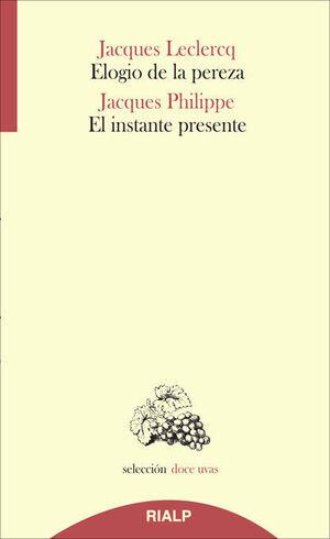ELOGIO DE LA PEREZA / EL INSTANTE PRESENTE