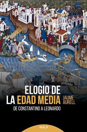 ELOGIO DE LA EDAD MEDIA DE CONSTANTINO A LEONARDO