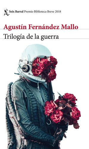 TRILOGÍA DE LA GUERRA (PREMIO BIBLIOTECA BREVE 2018)